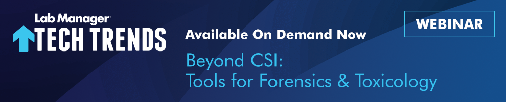 Tools for Forensics and Toxicology Webinar Available On Demand Now